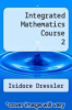 cover of Integrated Mathematics Course 2