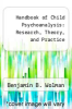 cover of Handbook of Child Psychoanalysis: Research, Theory, and Practice (1st edition)