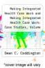 cover of Making Integrated Health Care Work and Making Integrated Health Care Work : Case Studies, Volume 2