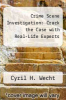 cover of Crime Scene Investigation: Crack the Case with Real-Life Experts