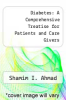 cover of Diabetes: A Comprehensive Treatise for Patients and Care Givers