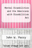 cover of Mental Disabilities and the Americans with Disabilities Act (2nd edition)