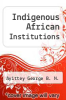cover of Indigenous African Institutions (2nd edition)