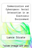 cover of Communication and Cyberspace: Social Interaction in an Electronic Environment (2nd edition)