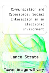 Communication and Cyberspace: Social Interaction in an Electronic Environment by Lance Strate - ISBN 9781572733930