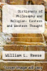 cover of Dictionary of Philosophy and Religion: Eastern and Western Thought