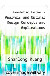 Cover of Geodetic Network Analysis and Optimal Design Concepts and Applications EDITIONDESC (ISBN 978-1575040448)