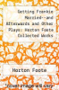 cover of Getting Frankie Married--and Afterwards and Other Plays: Horton Foote Collected Works Volume III (1st edition)