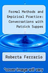 Formal Methods and Empirical Practice: Conversations with Patrick Suppes by Roberta Ferrario - ISBN 9781575866529