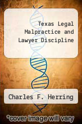 Texas Legal Malpractice and Lawyer Discipline by Charles F. Herring - ISBN 9781576251379