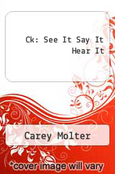 Ck: See It Say It Hear It by Carey Molter - ISBN 9781577654476