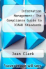 cover of Information Management: The Compliance Guide to JCAHO Standards (4th edition)