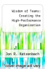 cover of Wisdom of Teams : Creating the High-Performance Organization