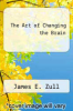 cover of The Art of Changing the Brain