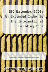 Cover of IBC Extendex 2006: An Extended Index to the International Building Code EDITIONDESC (ISBN 978-1580013291)