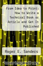 Cover of From Idea to Print: How to Write a Technical Book or Article and Get It Published EDITIONDESC (ISBN 978-1583470978)