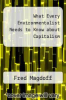 cover of What Every Environmentalist Needs to Know about Capitalism