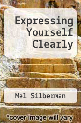 Expressing Yourself Clearly by Mel Silberman - ISBN 9781583761595