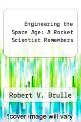 Cover of Engineering the Space Age: A Rocket Scientist Remembers EDITIONDESC (ISBN 978-1585661848)