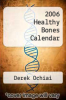 cover of 2006 Healthy Bones Calendar (1st edition)