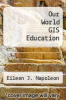 cover of Our World GIS Education