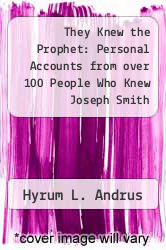 Cover of They Knew the Prophet: Personal Accounts from over 100 People Who Knew Joseph Smith EDITIONDESC (ISBN 978-1591566670)