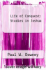 cover of Life of Conquest: Studies in Joshua