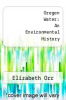 cover of Oregon Water: An Environmental History
