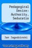 cover of Pedagogical Desire: Authority, Seducatio