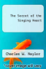 cover of The Secret of the Singing Heart