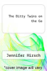 cover of The Bitty Twins on the Go