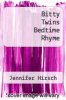 cover of Bitty Twins Bedtime Rhyme