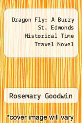 Dragon Fly: A Burry St. Edmonds Historical Time Travel Novel by Rosemary Goodwin - ISBN 9781593741020