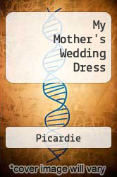 My Mother's Wedding Dress A digital copy of  My Mother's Wedding Dress  by Picardie. Download is immediately available upon purchase!