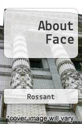 About Face A digital copy of  About Face  by Rossant. Download is immediately available upon purchase!