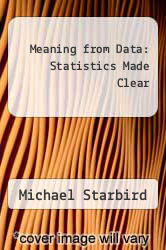 Cover of Meaning from Data: Statistics Made Clear EDITIONDESC (ISBN 978-1598031461)
