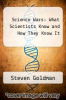 cover of Science Wars: What Scientists Know and How They Know It