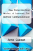 cover of How Conversation Works: 6 Lessons for Better Communication
