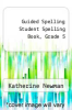 cover of Guided Spelling Student Spelling Book, Grade 5