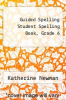 cover of Guided Spelling Student Spelling Book, Grade 6