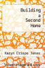 cover of Building a Second Home