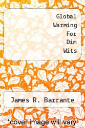Cover of Global Warming For Dim Wits EDITIONDESC (ISBN 978-1599428611)