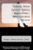 cover of Federal Motor Carrier Safety Regulations: Administrator Edition