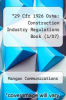 *29 Cfr 1926 Osha: Construction Industry Regulations Book (1/07) by Mangan Communications - ISBN 9781599590516