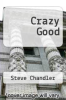 cover of Crazy Good