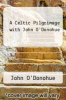 cover of A Celtic Pilgrimage with John O`Donohue