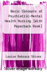 Basic Concepts of Psychiatric-Mental Health Nursing [With Paperback Book] by Louise Rebraca Shives - ISBN 9781605477596