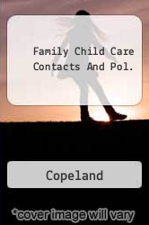 Family Child Care Contacts And Pol. A digital copy of  Family Child Care Contacts And Pol.  by Copeland. Download is immediately available upon purchase!