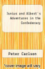 cover of Junius and Albert`s Adventures in the Confederacy