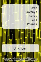 Even Cowboys Carry Cell Phones A digital copy of  Even Cowboys Carry Cell Phones  by Unknown. Download is immediately available upon purchase!